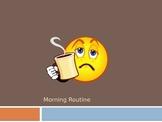 Moring Routine Slide Show
