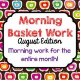 Morning Basket Work {August}