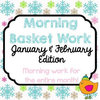 Morning Basket Work {January and February}
