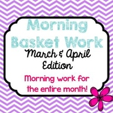 Morning Basket Work {March & April}