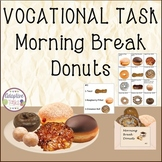 VOCATIONAL TASK Morning Break Donuts *Milestone FREEBIE for June!