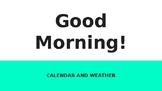 Morning Calendar and Weather