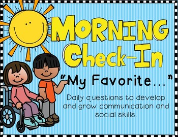 """Morning Check-In! """"My Favorite..."""" Communication and Social Skill Development"""