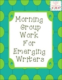 Morning Group Work for Emerging Writers