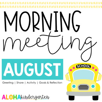 Morning Meeting: AUGUST