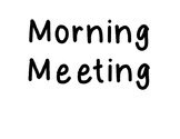 Morning Meeting/Afternoon wrap-up