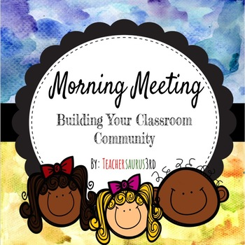 Morning Meeting: Building Your Classroom Community