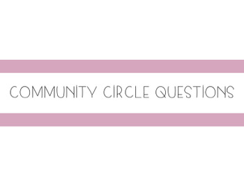 Morning Meeting // Community Circle Questions