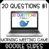 Morning Meeting Game   20 Questions #1   Distance Learning