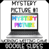 Morning Meeting Game   Digital Mystery Picture #1