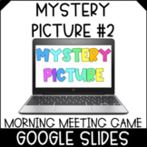 Morning Meeting Game | Digital Mystery Picture #2 | Distan