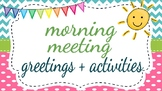Morning Meeting Greetings + Activities