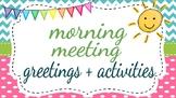 Morning Meeting Greetings + Activities