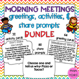Morning Meeting- Greetings, Activities, and Share Prompts Bundle