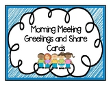 Morning Meeting Greetings and Share Cards - Editable