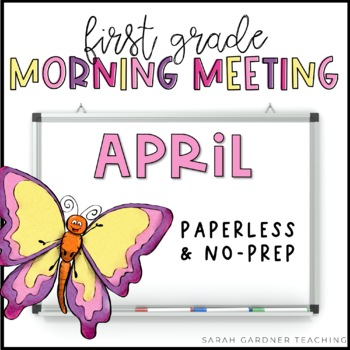 First Grade Morning Meeting Messages - April