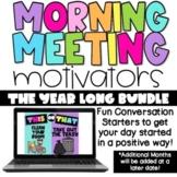 Morning Meeting Motivators- The Year Long Bundle