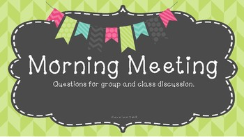 Morning Meeting Questions for Student or Class Discussion