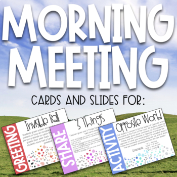 Morning Meeting Greetings, Shares, Activities, Messages - Cards and Slides