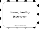 Morning Meeting Share Ideas