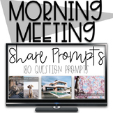 Morning Meeting Daily Share Question Prompts | Distance Learning