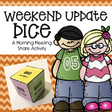 Morning Meeting Share: Weekend Update Dice