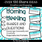 Morning Meeting Shares and Questions +130 Editable, Projec