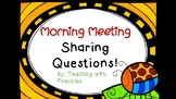 Morning Meeting Sharing Questions
