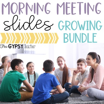 Morning Meeting Slides - GROWING BUNDLE!  - Social-Emotional Learning - 3rd-5th
