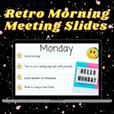 Morning Meeting Slides (Retro Themed)