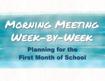 Morning Meeting Week-by-Week [Responsive Classroom; Start-of-Year]
