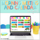 Morning Meeting and Calendar for August PowerPoint  and Go