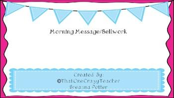 Morning Message/Bellwork Slides