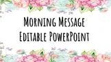 Morning Message Editable PowerPoint