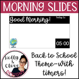 Morning Messages - Google Slides with Timers - Back to School Theme - Editable