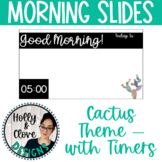 Morning Messages - Google Slides with Timers - Cactus Theme - Editable
