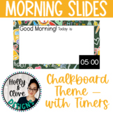 Morning Messages - Google Slides with Timers - Chalkboard Theme - Editable