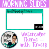 Morning Messages - Google Slides with Timers - Cool Watercolor Theme - Editable