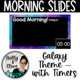 Morning Messages - Google Slides with Timers - Galaxy Theme - Editable