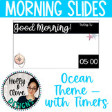 Morning Messages - Google Slides with Timers - Ocean Theme - Editable