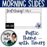 Morning Messages - Google Slides with Timers - Rustic Theme - Editable