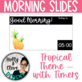 Morning Messages - Google Slides with Timers - Tropical Theme - Editable