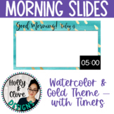 Morning Messages - Google Slides with Timers - Watercolor & Gold - Editable