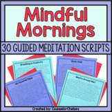 Mindful Mornings: 30 Guided Meditation Scripts