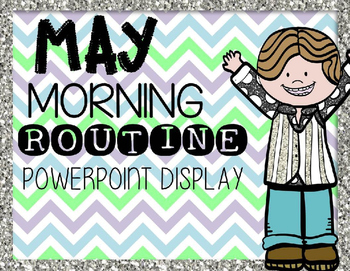 Morning Routine PowerPoint: May 2016 (editable)