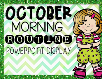 Morning Routine PowerPoint October 2016 (editable)