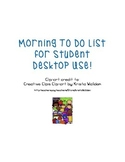 Morning TO DO List for Student Desk Top Use