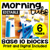EDITABLE Morning Tubs   Math Centers with Base 10 Blocks   Digital and PDF
