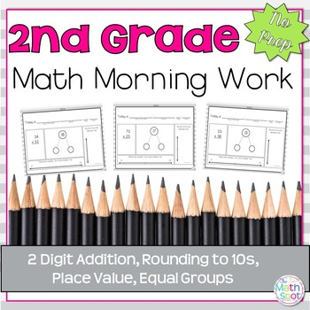 Morning Work: 2 Digit Addition, Rounding to 10s, Place Value, Equal Groups