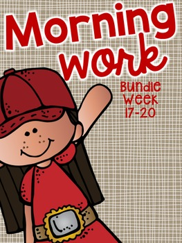 Morning Work Bundle: Weeks 17-20